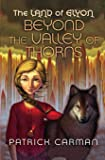 The Land of Elyon #2: Beyond the Valley of Thorns (Volume 2)