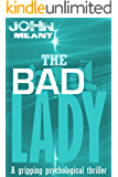 The Bad Lady: Novel (A gripping, psychological thriller)