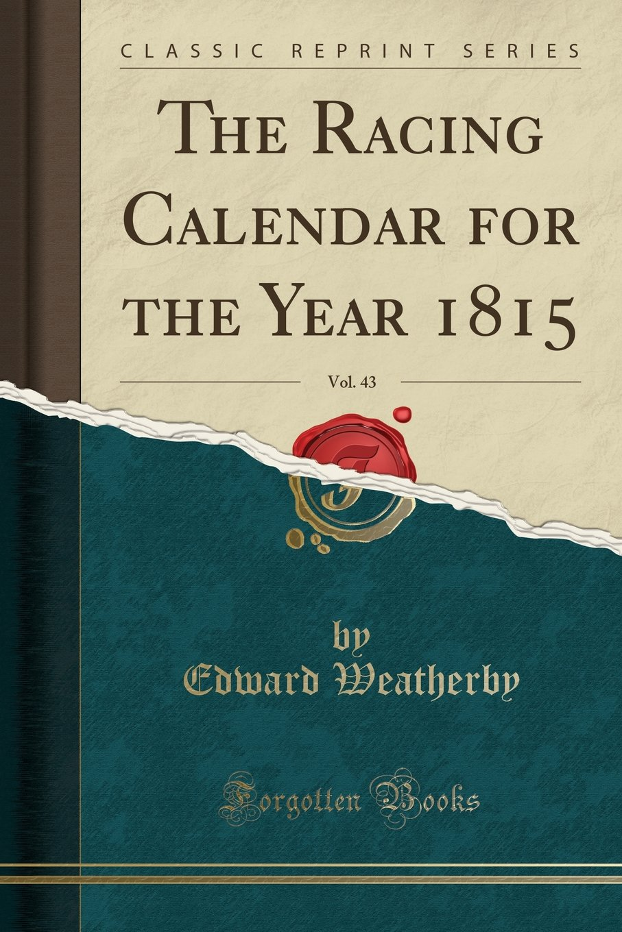 Download The Racing Calendar for the Year 1815, Vol. 43 (Classic Reprint) PDF