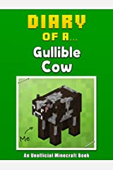 Diary of a Gullible Cow [An Unofficial Minecraft Book] (Crafty Tales Book 34) Kindle Edition