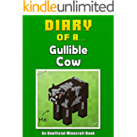 Diary of a Gullible Cow [An Unofficial Minecraft Book] (Crafty Tales Book 34)