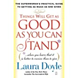 Things Will Get as Good as You Can Stand: (. . . When you learn that it is better to receive than to give) The Superwoman's P