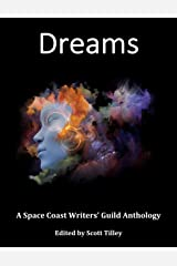 Dreams: A Space Coast Writers' Guild Anthology Kindle Edition