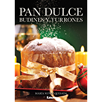 Pan dulce, budines y turrones (Spanish Edition)