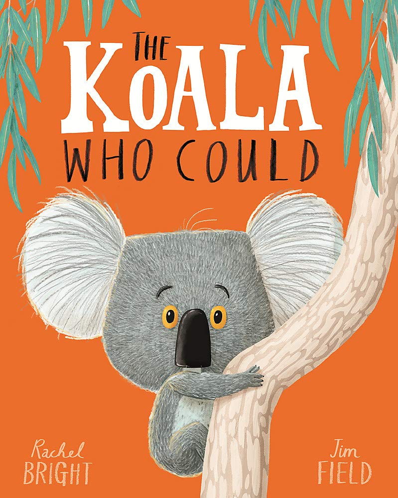 The Koala Who Could: Amazon.co.uk: Bright, Rachel, Field, Jim: Books