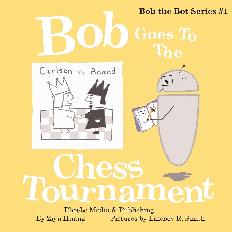 Download Bob Goes To The Chess Tournament (Bob The Bot) (Volume 1) PDF