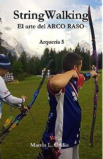 StringWalking: El arte del ARCO RASO (Arqueria) (Volume 5) (Spanish