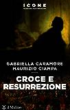 Croce e resurrezione (Icone. Pensare per immagini)