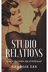 Studio Relations: Love in the Golden Age of Hollywood Kindle Edition