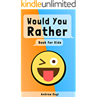 Would You Rather: Book for Kids Age 5-11 with 200 Funny and Challenging Questions the Whole Family Will Love