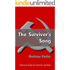 The Survivor's Song: Under the Hammer and Sickle - Budapest to Montreal
