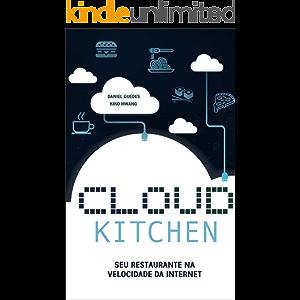 Cloud Kitchen: Seu Restaurante na Velocidade da Internet (Portuguese Edition)