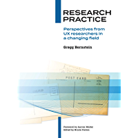 Research Practice: Perspectives from UX researchers in a changing field (English Edition)
