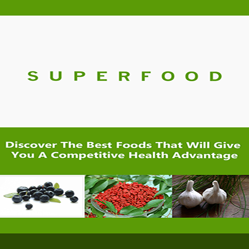Superfoods : Discover The Best Foods That