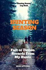 Hunting Season Logbook: Fact or Fiction: Records From My Hunts Paperback
