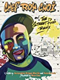 Chef Roy Choi and the Street Food Remix (Food Heroes)