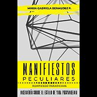 Manifiestos Peculiares: Rompiendo Paradigmas | Ingeniería sobre el estilo de vida post pandemia (Spanish Edition)