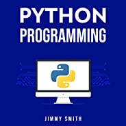 Python Programming: The Ultimate Beginner's Guide to Programming with Python
