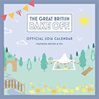 The Official Great British Bake off 2016 Square Calendar