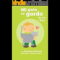 Mi Gato es Gordo/ My Cat is Fat (Xist Kids Bilingual Spanish English) (English Edition)
