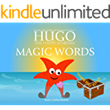 MAGIC WORDS: The Island of Respect (HUGO THE HAPPY STARFISH - Island Adventures - Educational Children's Book Collection 4)