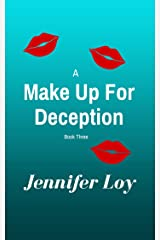 A Make Up For Deception: Book Three (Protector Series 3) Kindle Edition