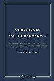 """Chroniques """"du 19 courant..."""": Chroniques sur notre """"temps crisique"""" de Philippe grasset, dans dedefensa.org, du 19 août 2012 au 19 septembre 2015"""