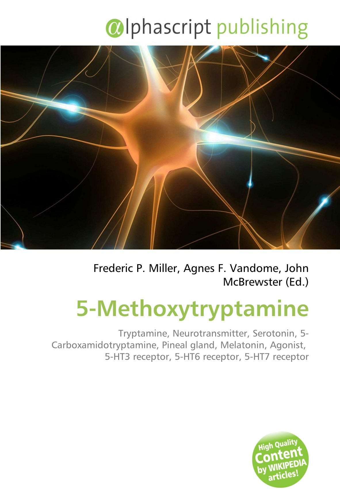5-Methoxytryptamine: Tryptamine, Neurotransmitter, Serotonin, 5-Carboxamidotryptamine, Pineal gland, Melatonin, Agonist, 5-HT3 receptor, 5-HT6 receptor, ...