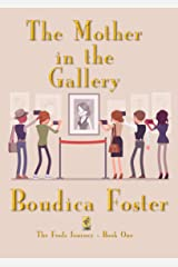The Mother in the Gallery (The Fools Journey Book 1) Kindle Edition