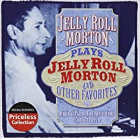 Jelly Roll Morton Plays Jelly Roll Morton And Other Favorites