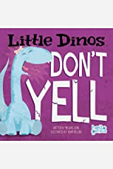 Little Dinos Don't Yell Kindle Edition