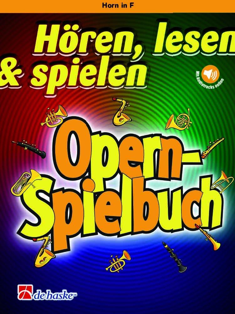 Hören Lesen And Spielen   Opern Spielbuch   Horn Und Klavier