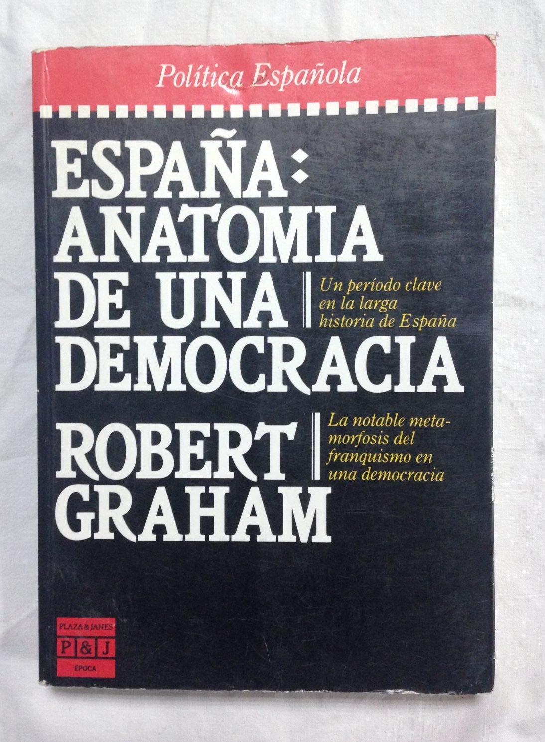 España: Anatomia de una democracia: Amazon.es: GRAHAM, Robert.-: Libros