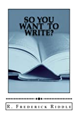 So You Want To Write? Kindle Edition