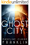Ghost City (A Post-Apocalyptic Ghost Story)