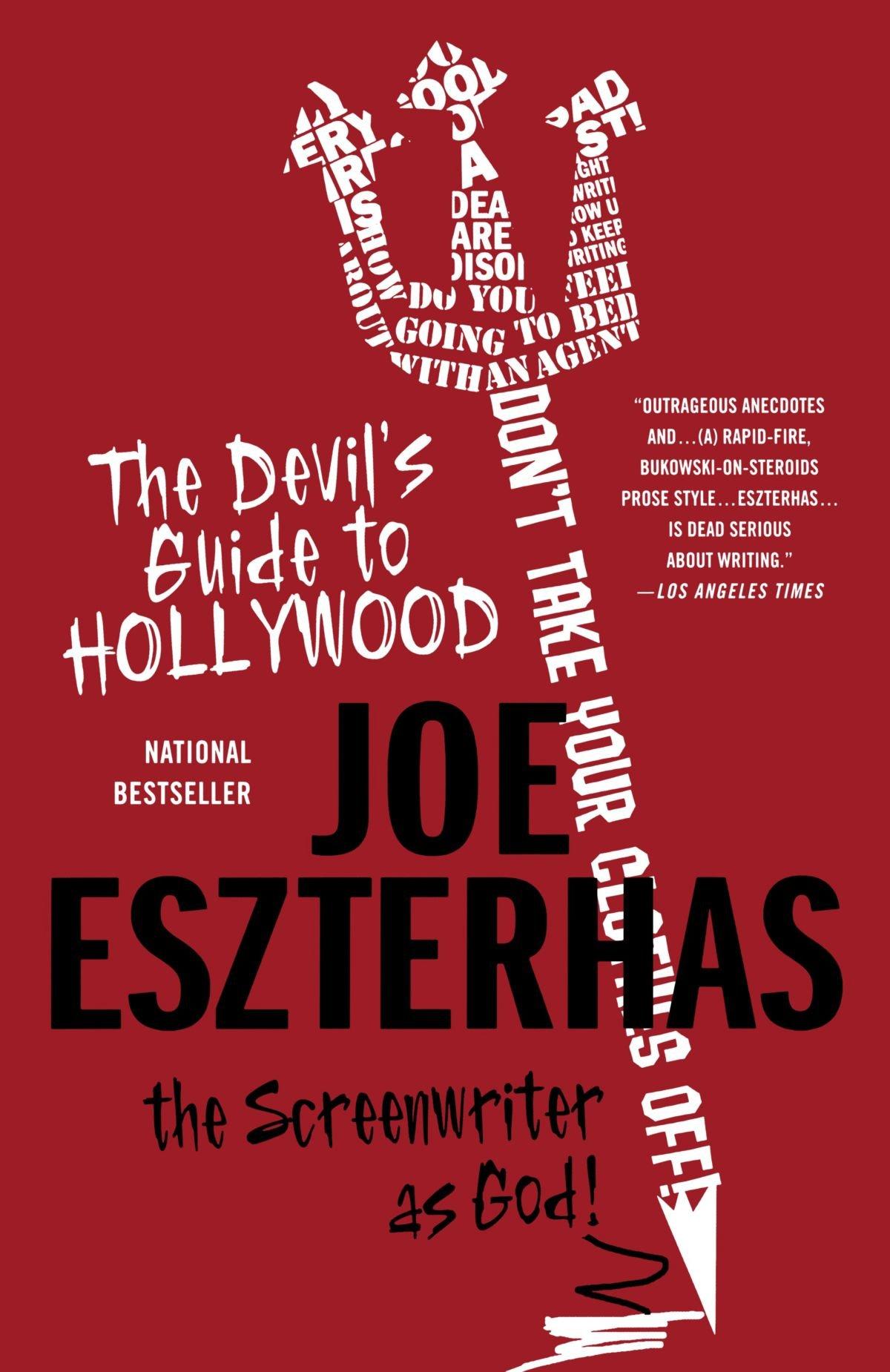 The Devil's Guide to Hollywood: The Screenwriter as God!: Joe Eszterhas:  9780312373849: Amazon.com: Books
