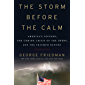 The Storm Before the Calm: America's Discord, the Coming Crisis of the 2020s, and the Triumph Beyond (English Edition)