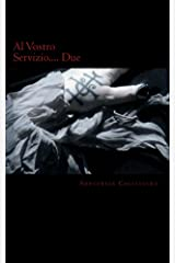 Al Vostro Servizio Due Kindle Edition