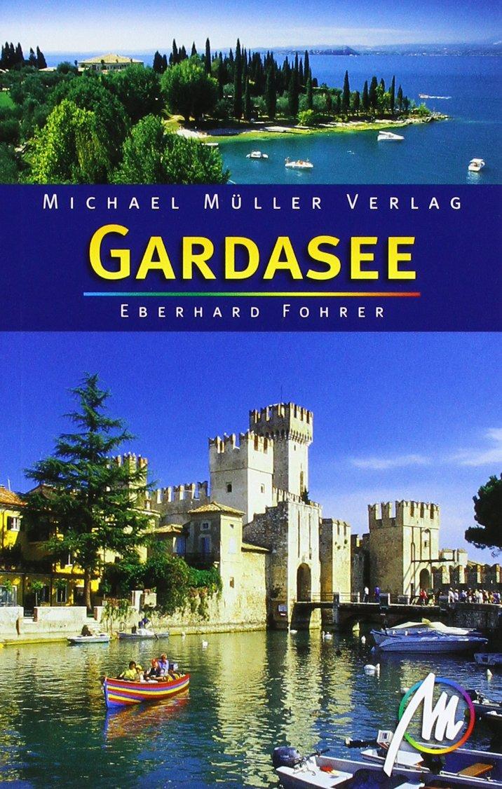 Gardasee: Reisehandbuch mit vielen praktischen Tipps