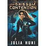 The Grissom Contention: A Space Opera Adventure (Colonial Explorer Corps)