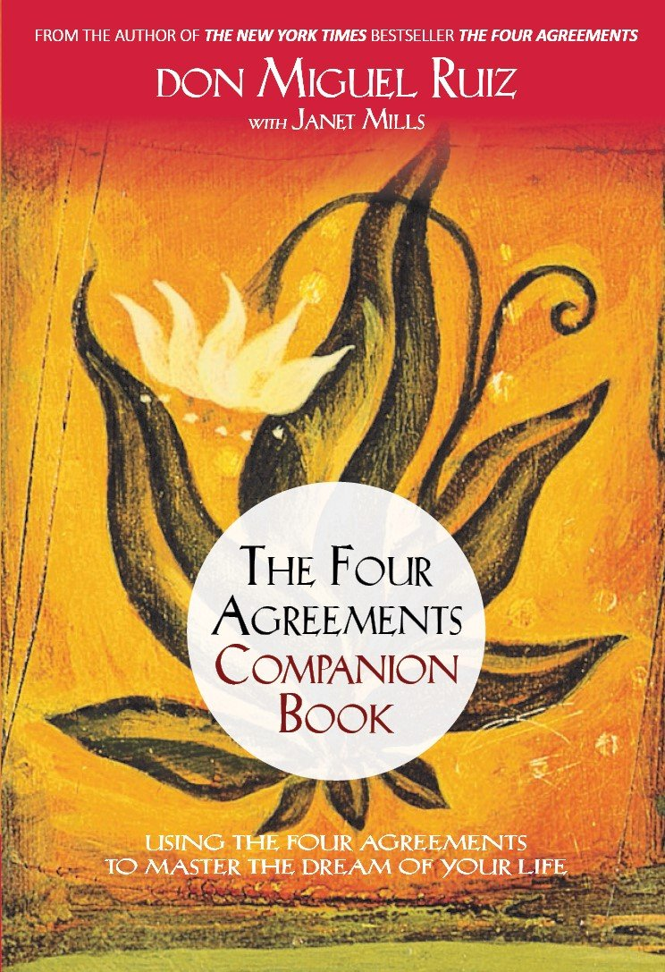 Buy The Four Agreements Companion Book Using The Four Agreements To