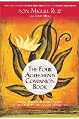 The Four Agreements Companion Book: Using the Four Agreements to Master the Dream of Your Life Paperback