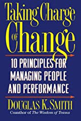 Taking Charge Of Change: Ten Principles For Managing People And Performance Paperback
