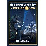Magic Internet Money: A Book About Bitcoin
