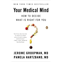 Your Medical Mind: How to Decide What Is Right for You