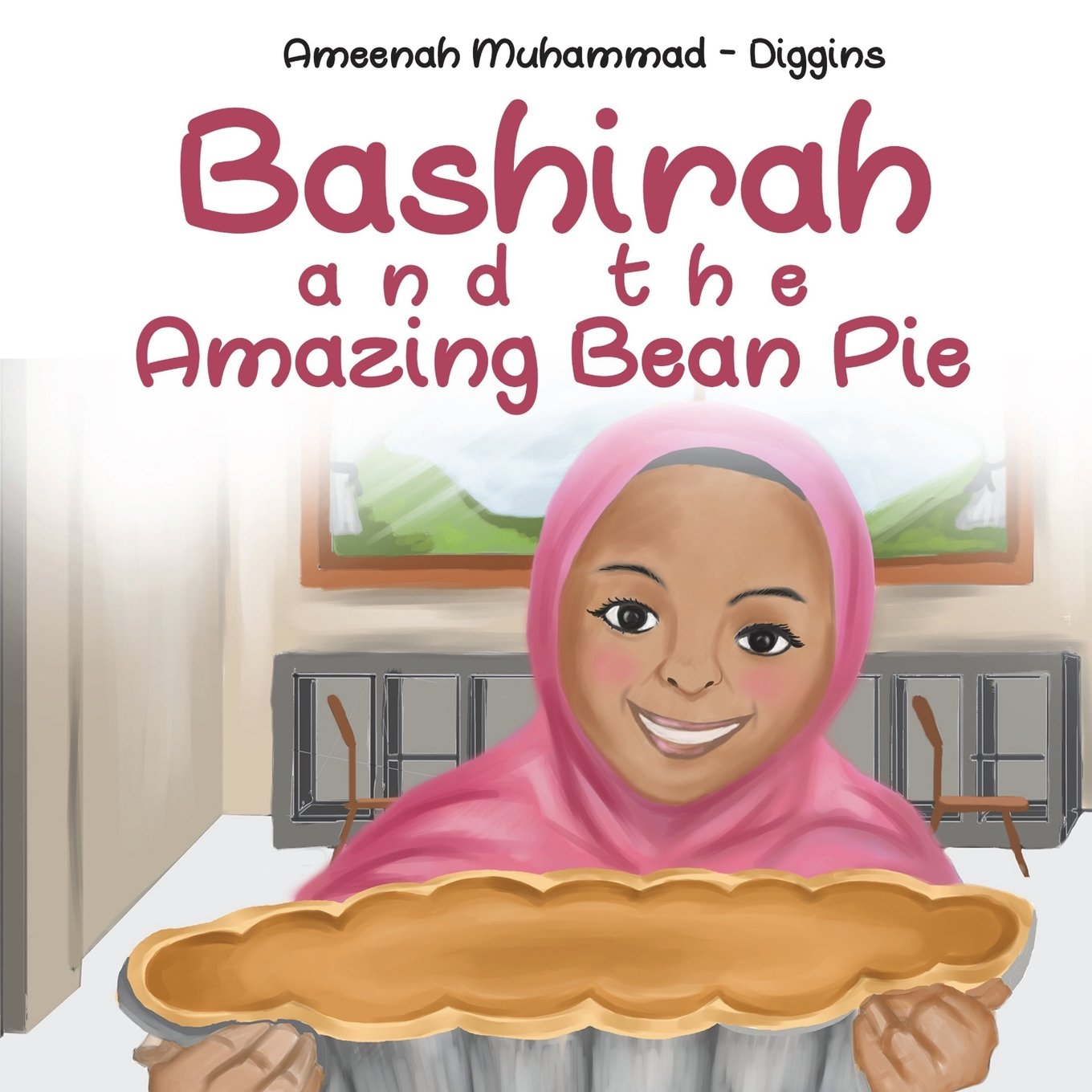 Bashirah And The Amazing Bean Pie A Celebration Of African American Muslim Culture Muhammad Diggins Ameenah 9781720509028 Amazon Com Books
