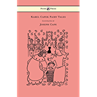 Karel Capek Fairy Tales - With One Extra as a Makeweight and Illustrated by Joseph Capek (English Edition)