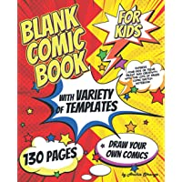 Blank Comic Book for Kids with Variety of Templates: Draw Your Own Comics - Express Your Kids or Teens Talent and…