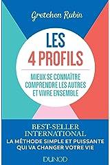 Les 4 profils: Mieux se connaitre, comprendre les autres et vivre ensemble (Hors Collection) (French Edition) Kindle Edition