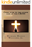 Come over to the other side of the CROSS